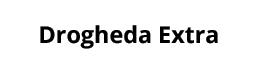 Drogheda Extra